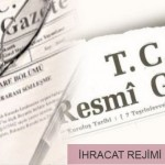 İHRACAT REJİMİ KARARLARI